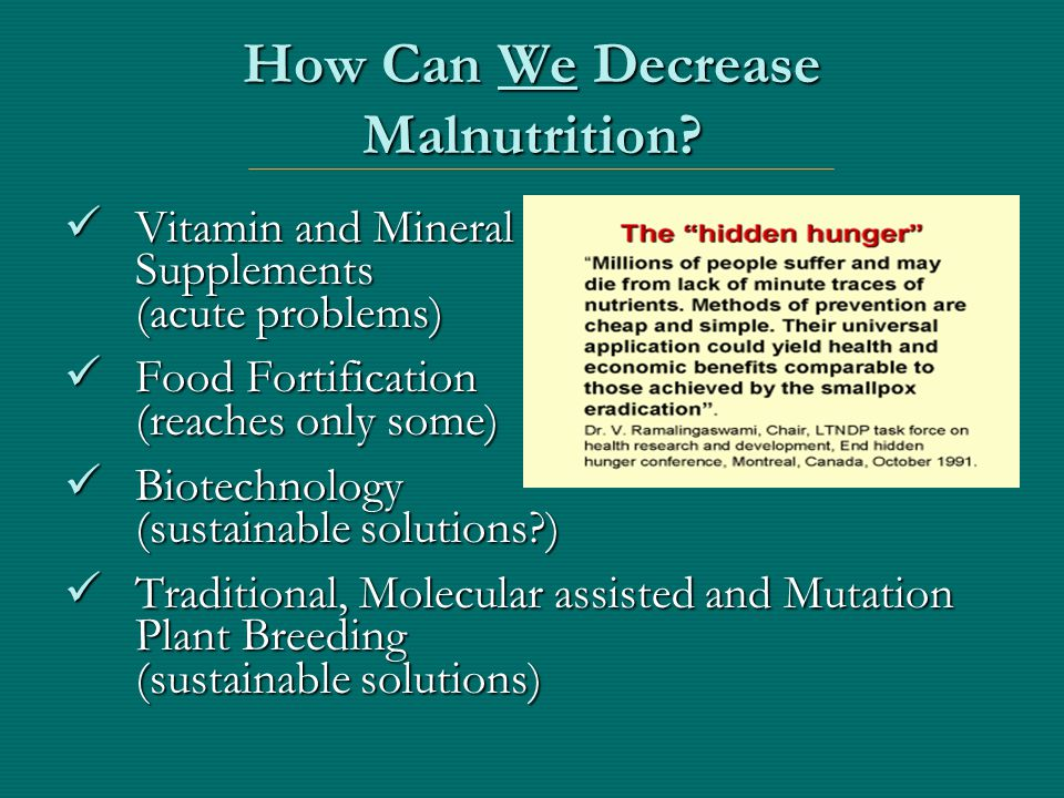 Food Fortification Add nutrients to staple foods Add nutrients to staple foods Add nutrients to processed foods Add nutrients to processed foods Blend more than one staple food together Blend more than one staple food together
