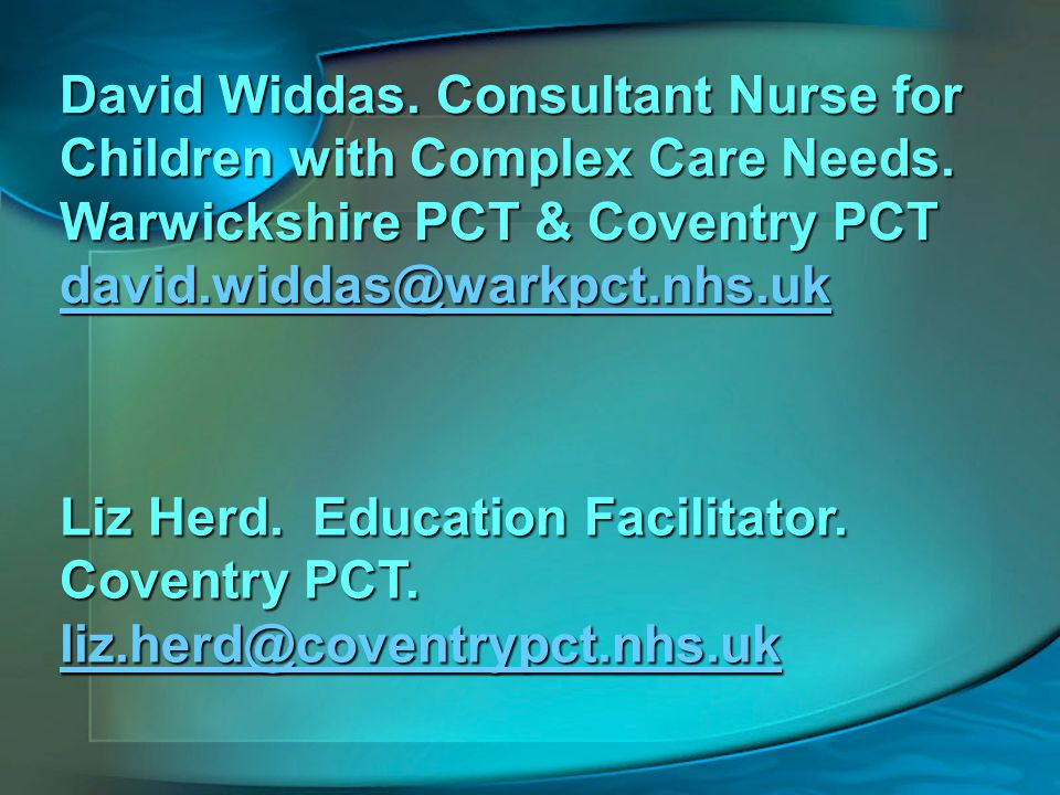 David Widdas.Consultant Nurse for Children with Complex Care Needs.