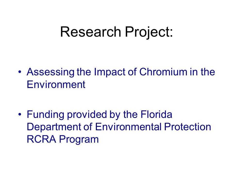 Master of Engineering Thesis Topic: Chromium Speciation in Environmental Media Impacted by the Wood Preservative Chromated Copper Arsenate Mr.