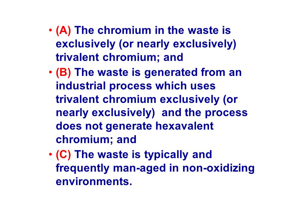 Ingestion: –Cr(III): 78,000 mg/kg –Cr(VI): 390 mg/kg