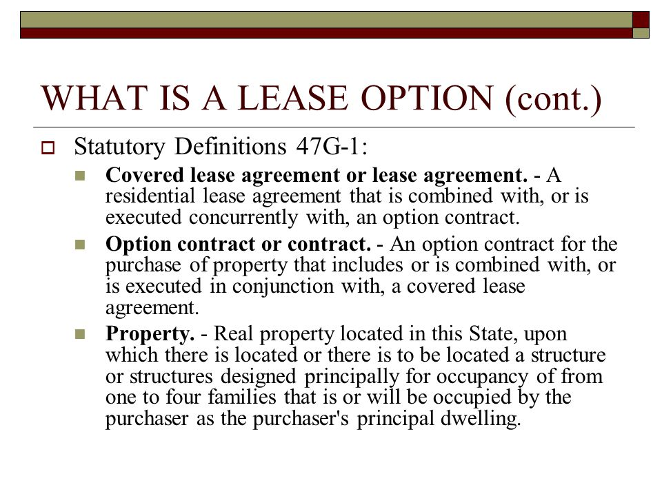 WHAT IS A LEASE OPTION (cont.)  What is it NOT.