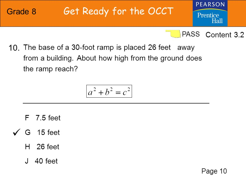 Grade 8 Get Ready for the OCCT PASS A 91 cm B 82 cm C 70 cm D 41 cm Find the perimeter of a right triangle with legs of 20cm and 21cm.