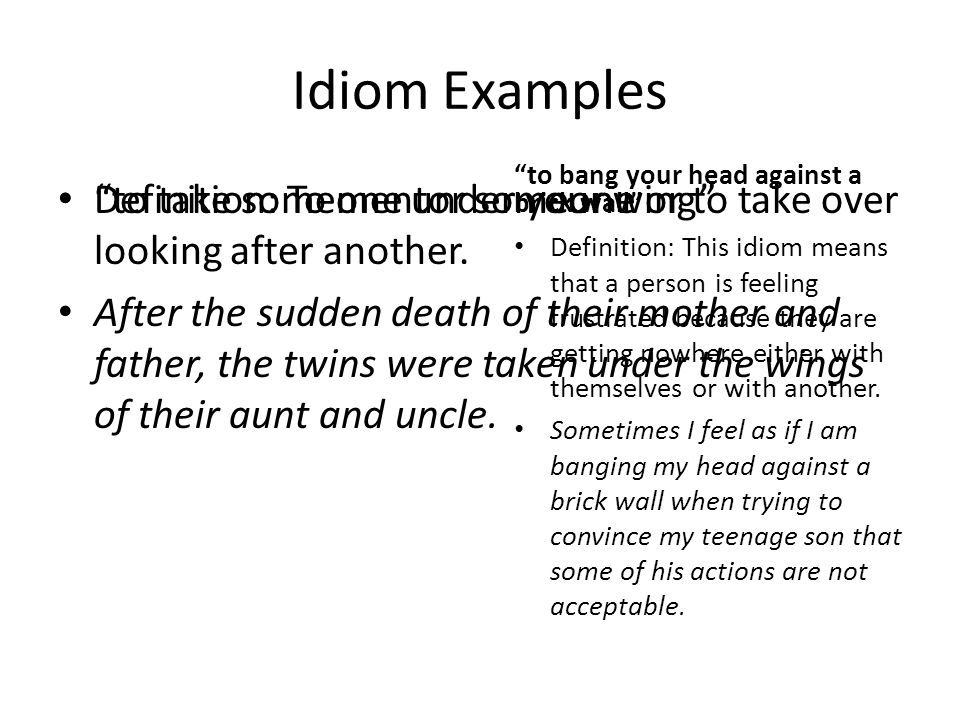 Idiom Examples under the weather Definition: Someone is not feeling very well.