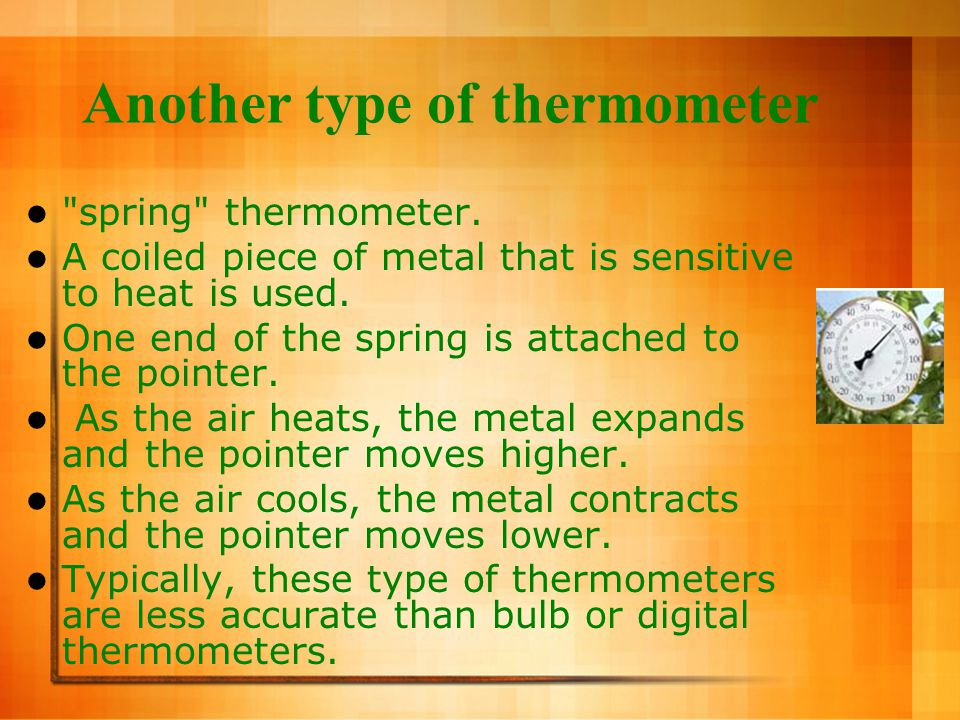 3.Thermometers need numbers on a scale to give it a temperature reading.