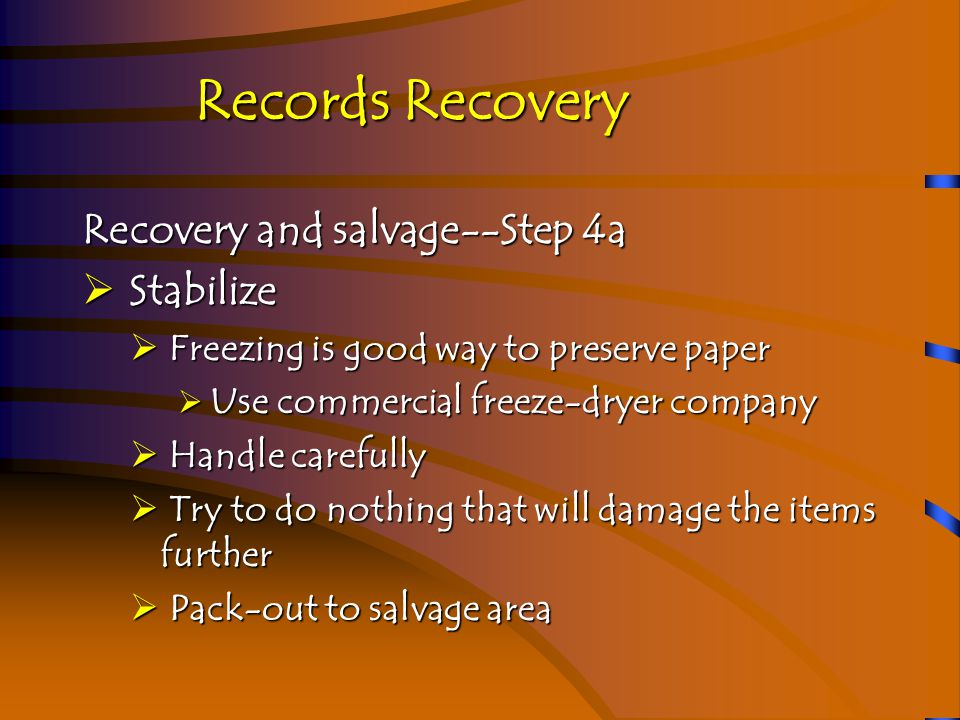 Recovery and salvage--Step 5  Salvage  Some damage requires professional conservators Conservators in paper lab (NARA) Records Recovery