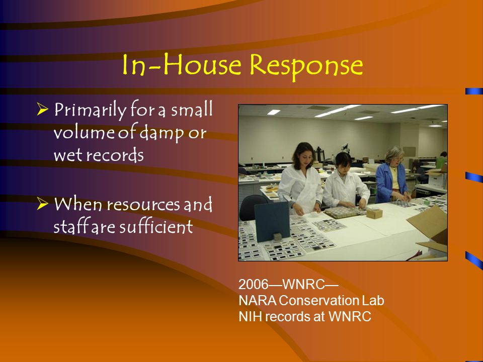 Incident that Requires External Resources/Contractors  Damage is extensive  Damage includes damage from fire, mold, or contaminated water 2005 —Hurricane Katrina —Orleans Parish