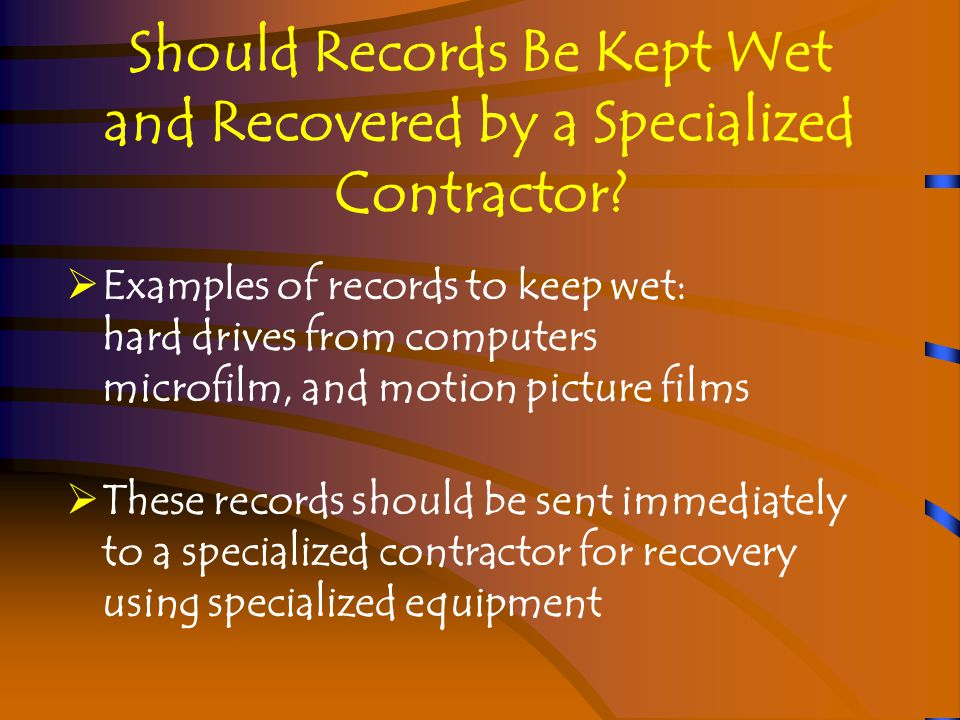 Paper-based Records that Require Special Handling  Large or oversized paper (maps, architectural or engineering drawings)  Coated papers  Encapsulated and shrink- wrapped records