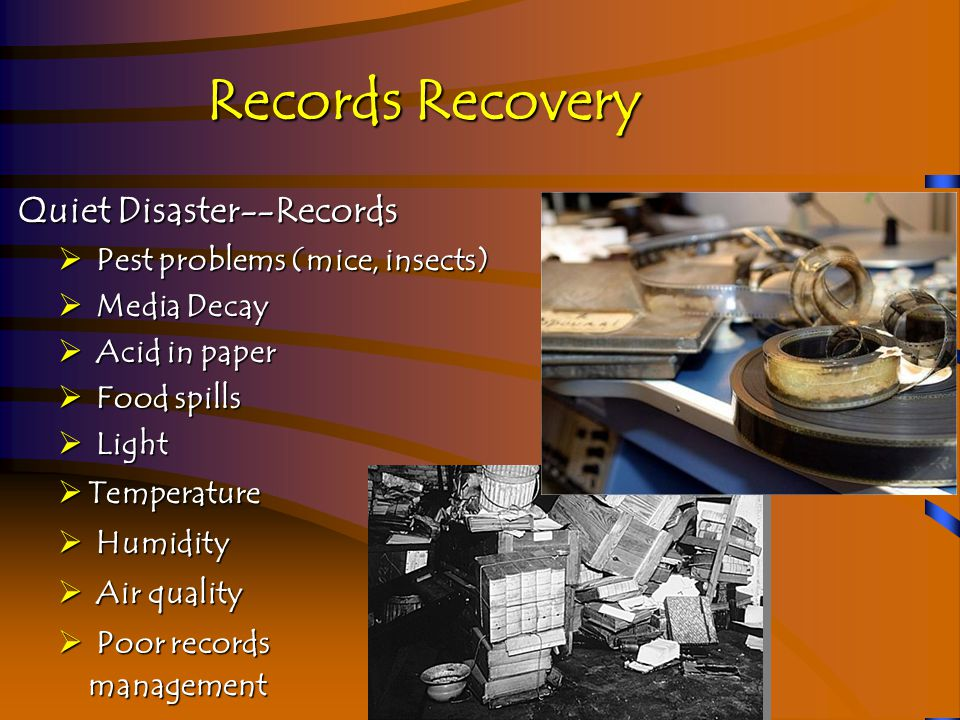 Basic Terms  Response  Actions taken to limit the damage and to prepare to recover records  Recovery  Actions taken to return records to use and to resume operations