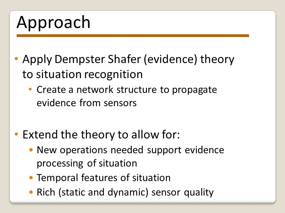 Dempster Shafer theory: Example Two sensors are used to detect user location in an office.