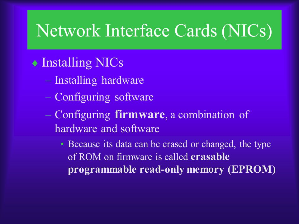 Installing NIC Hardware  Have the proper tools and turn off the computer  Attach ground strap to wrist and make sure it's attached to ground strap underneath computer  Open computer case  Select a slot on the computer's system board where you will insert the NIC  Properly line up the NIC and insert