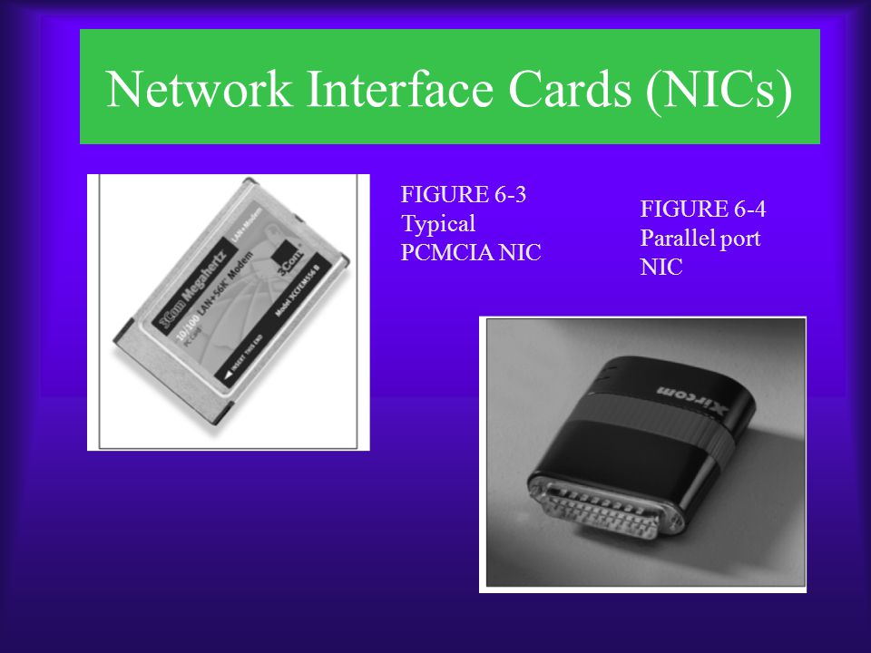 Network Interface Cards (NICs) FIGURE 6-5 Wireless NIC and transceiver FIGURE 6-6 Ethernet NICs for printers
