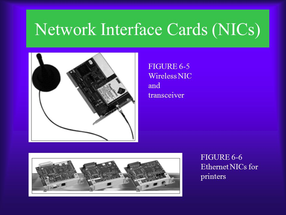 Network Interface Cards (NICs) FIGURE 6-7 Variety of Ethernet NICs FIGURE 6-8 Variety of Token Ring NICs