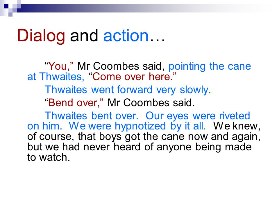 More dialog and action… Tighter, boy, tighter! Mr Coombes snapped out.