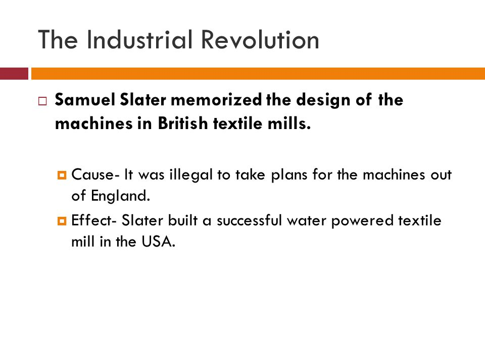 The Industrial Revolution  Eli Whitney invented machines that could manufacture identical parts.