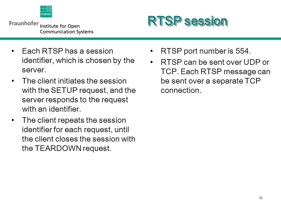 33 RTSP: streaming caching Caching of RTSP response messages makes little sense.