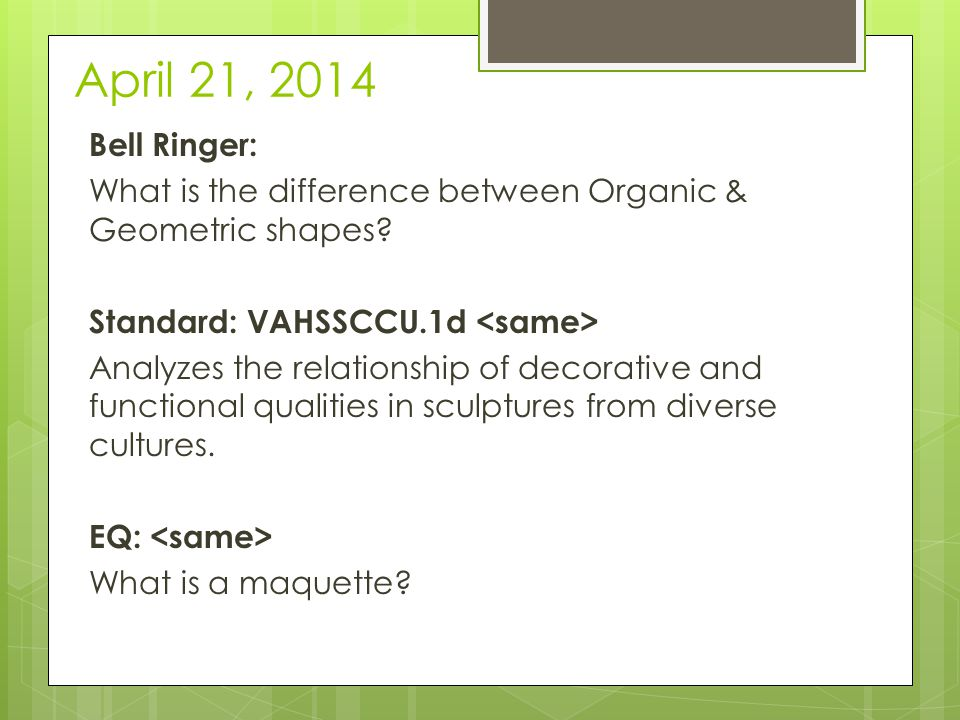 April 22, 2014 Bell Ringer: What are some methods for decorating clay.