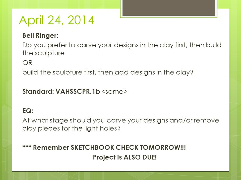April 28, 2014 Bell Ringer: Pick up an Pull Up Your Grades sheet from the corner of Mrs.