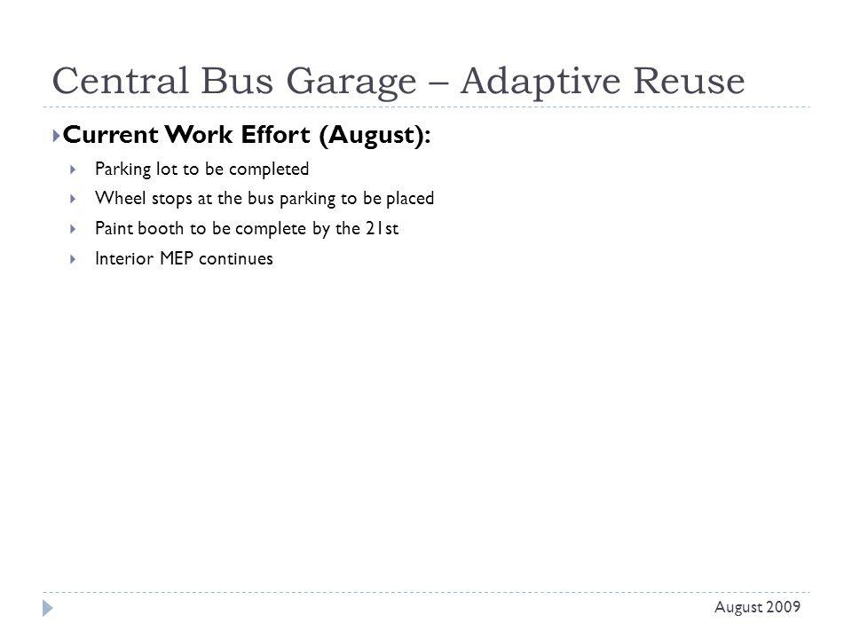 Central Bus Garage – Adaptive Reuse August 2009 New Fluid Storage Addition Bus Parking Equipment Installation