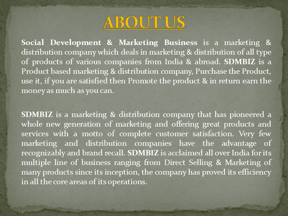 Social Development & Marketing Business is a marketing & distribution company which deals in marketing & distribution of all type of products of various companies from India & abroad.