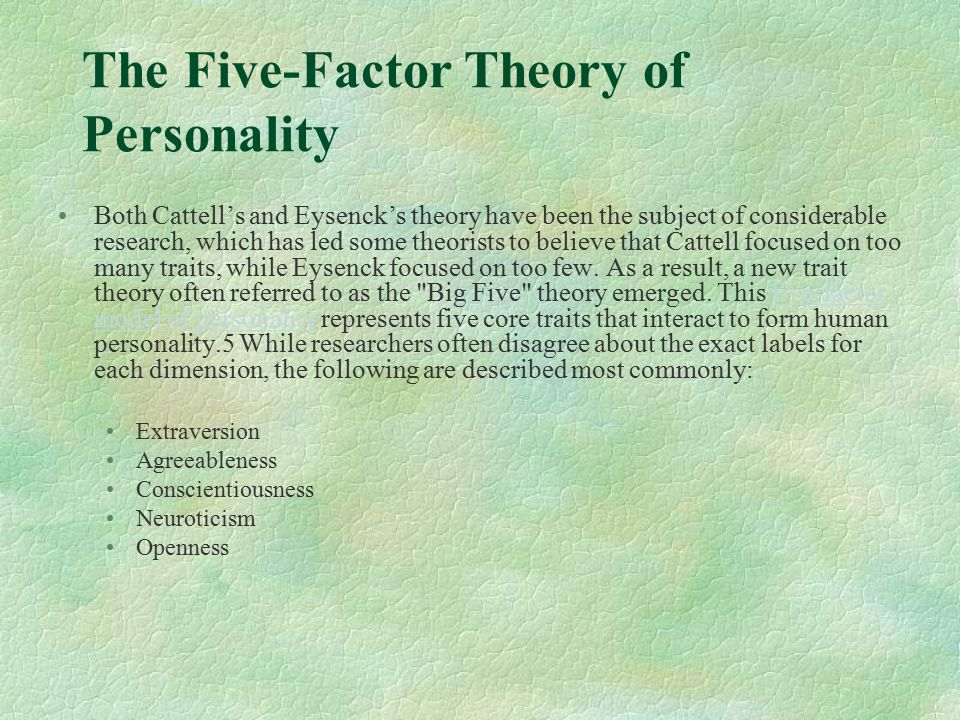 Assessing the Trait Approach to Personality While most agree that people can be described based upon their personality traits, theorists continue to debate the number of basic traits that make up human personality.