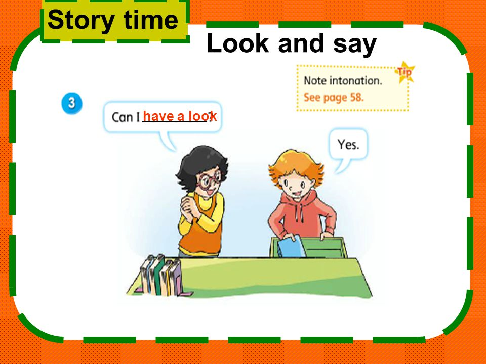 Story time Look and say have a look