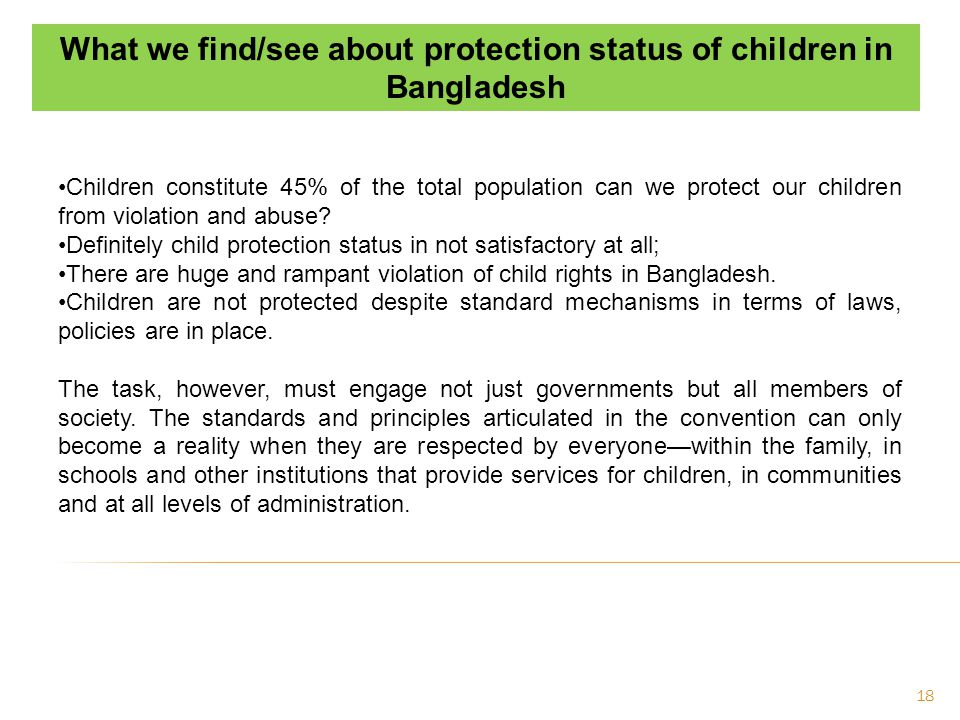 Some major causes of child rights violations in Bangladesh may be identified as follows; - Lack of appropriate implementation of laws, policies etc.