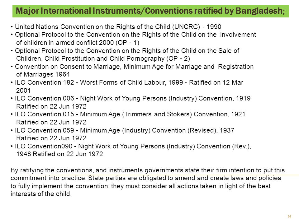 Child Rights Policies, Laws and NPA in Bangladesh The Children Act 1974 was the significant modification of the Probation of Offenders Act 1964.
