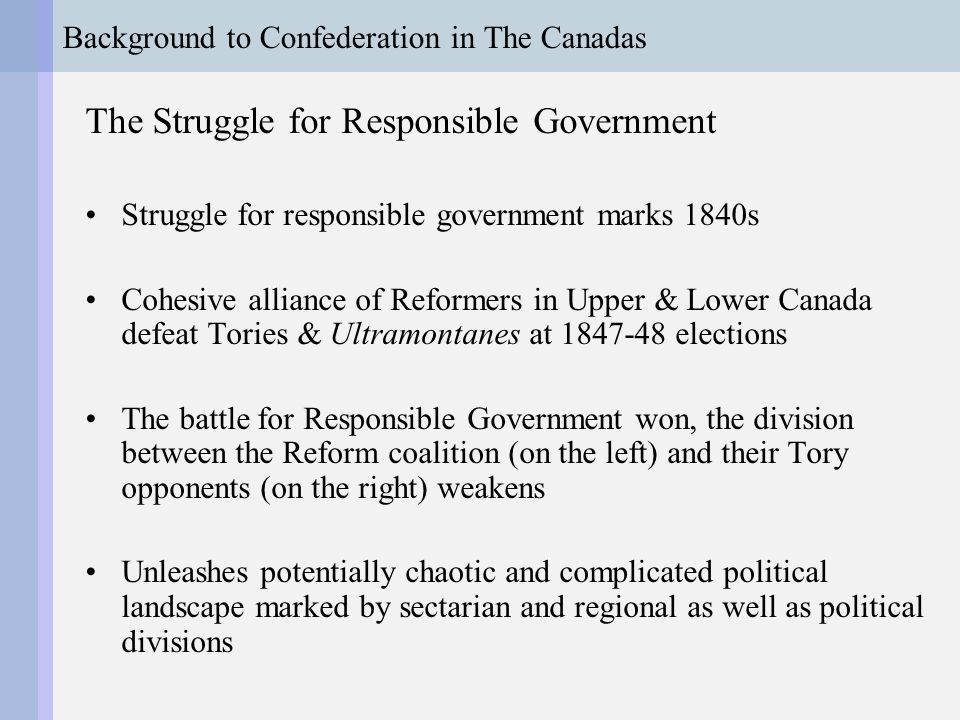 Background to Confederation in The Canadas Sectionalism & Gridlock A series of contentious bills reveals how polarized and unstable the political situation is: i.Rebellion Losses Bill, 1849 ii.Annexationist Manifesto iii.Common Schools Bill, 1850 iv.Seigneurial Bill, 1853 v.Clergy Reserves Act 1854