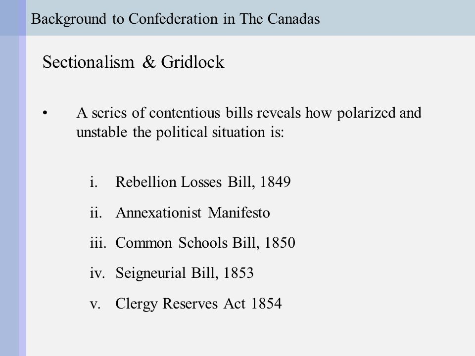 Background to Confederation in The Canadas Sectionalism & Gridlock...and what a lot of English Canadians in Lower Canada thought about the Rebellion Losses Bill:
