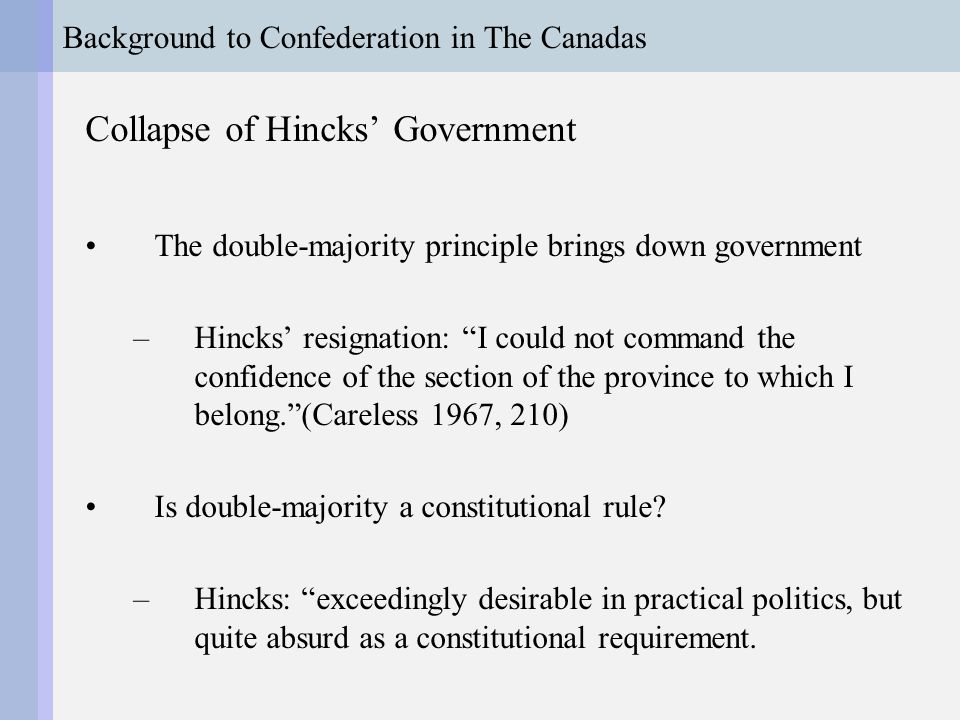 Background to Confederation in The Canadas Advantage Macdonald Hincks loses vote on speaker, 59-62 (5 Sept 1854) BUT supports Macdonald's coalition.