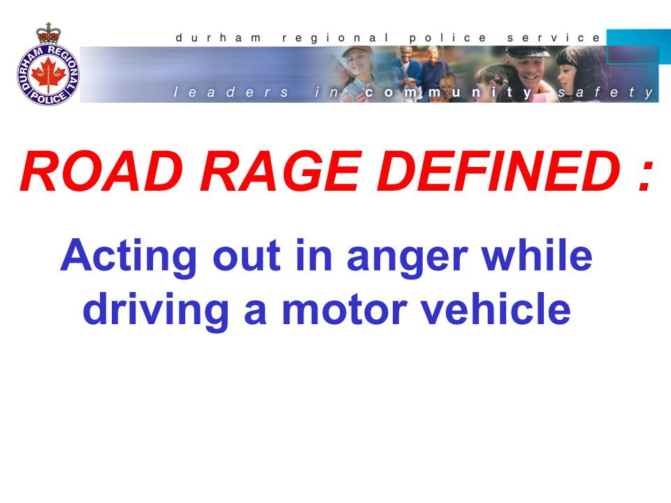 WHEN DOES ROAD RAGE OCCUR .