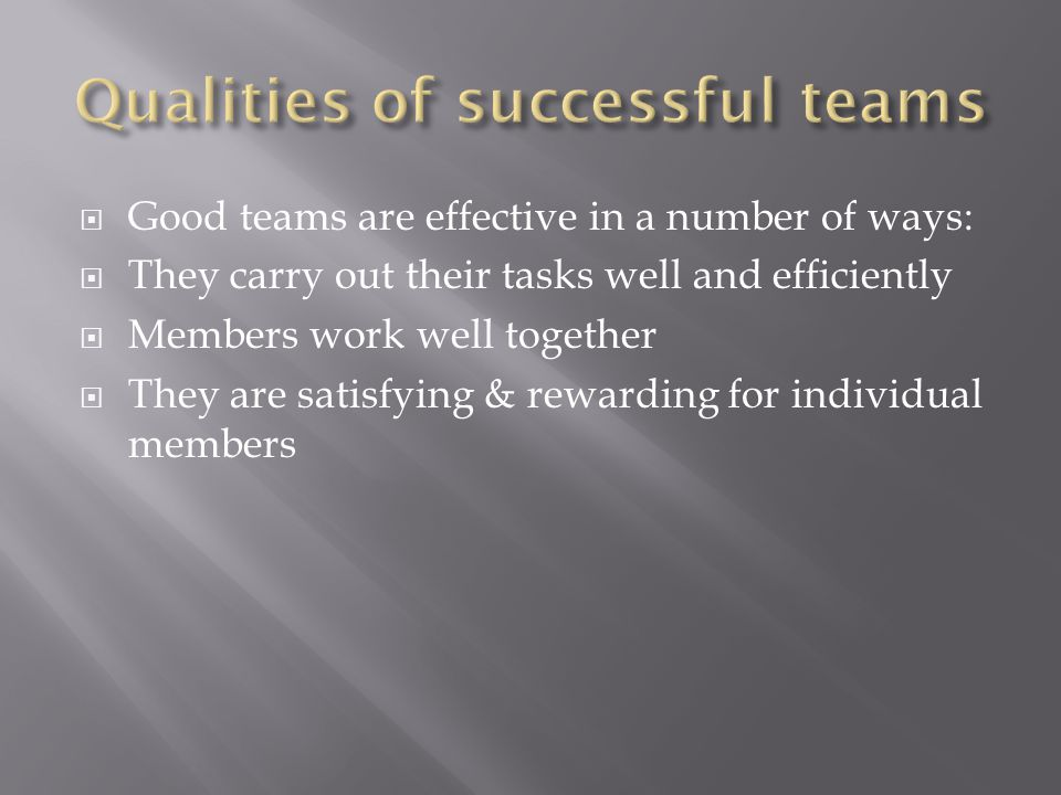  Spend 5 minutes thinking about the qualities you would say help to make your team effective.