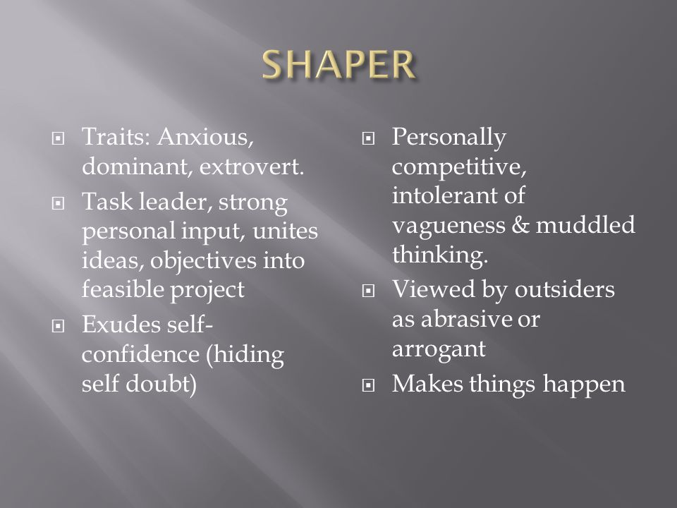  Traits: Dominant, very high IQ, introvert.
