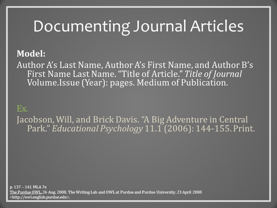 Documenting an Online Journal  Article from an Online Scholarly Journal Model: Author's Last Name, First Name.