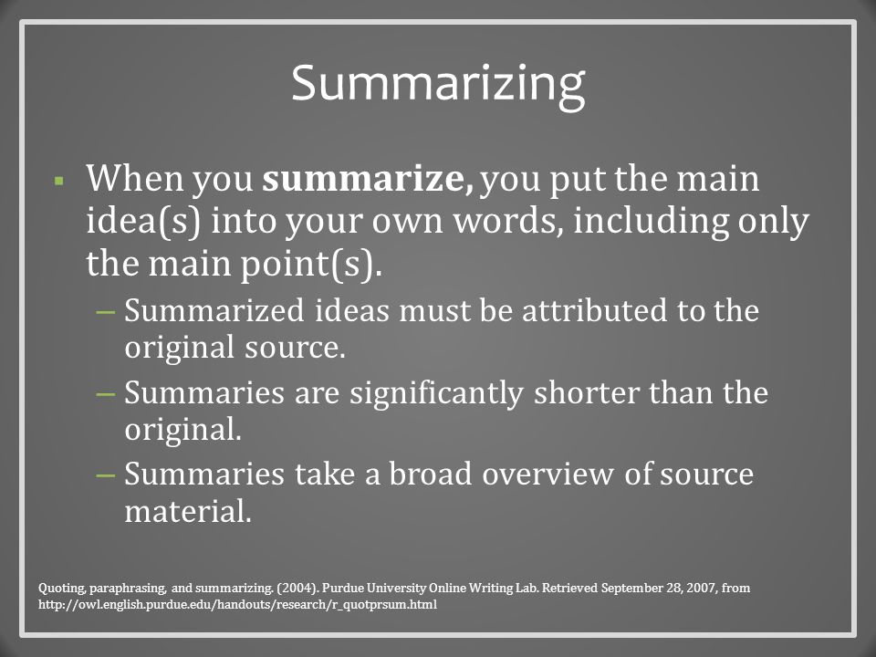 Paraphrasing  Paraphrasing involves putting a passage from source material into your own words.