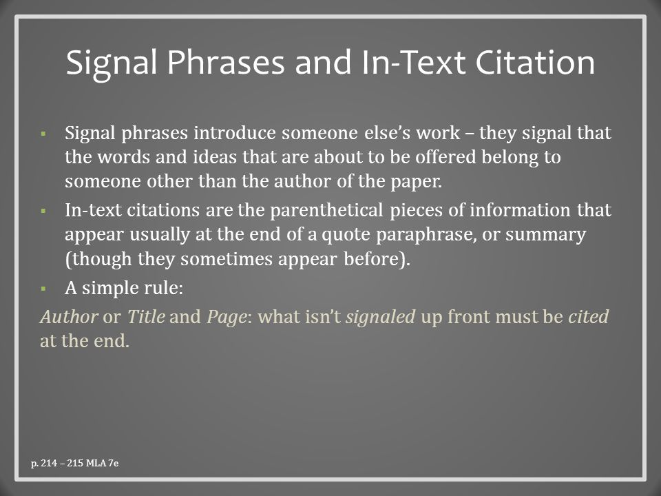 Signal Phrases and In-Text Citation (continued)  Limited signal, everything in citation...