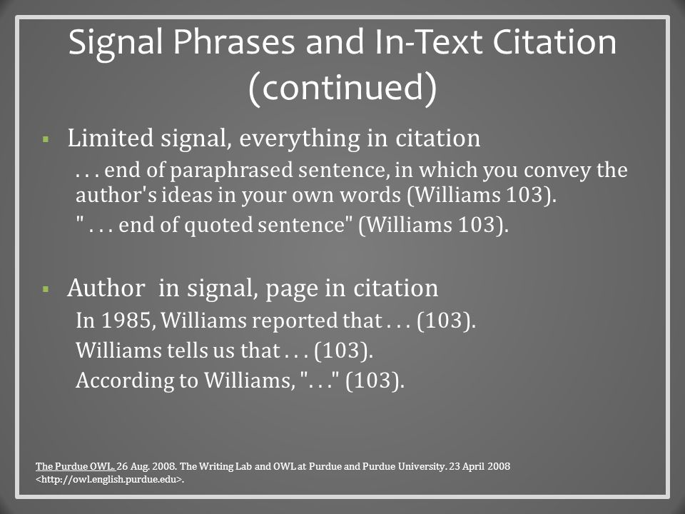 Signal Phrases and In-Text Citation (continued)  Citing Source with Unknown Author Ex.