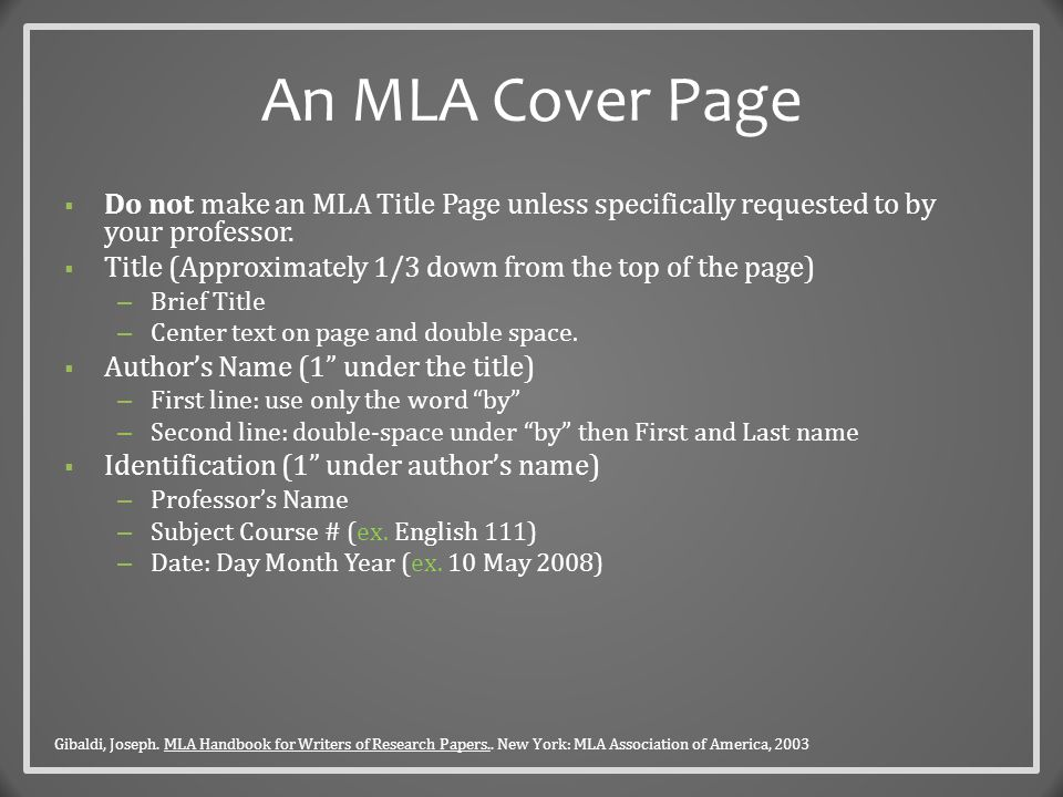 MLA First Page  Upper Left Hand Corner – List your name, instructor's name, course number, and date; remember to double space your lines.