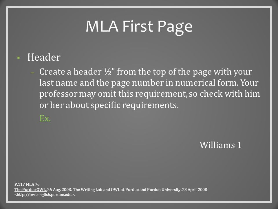 Example MLA First Page p.117 MLA 7e The Purdue OWL.