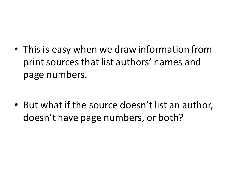If the source doesn't cite an author, then you put the title (or a shortened version of the title) in the citation.