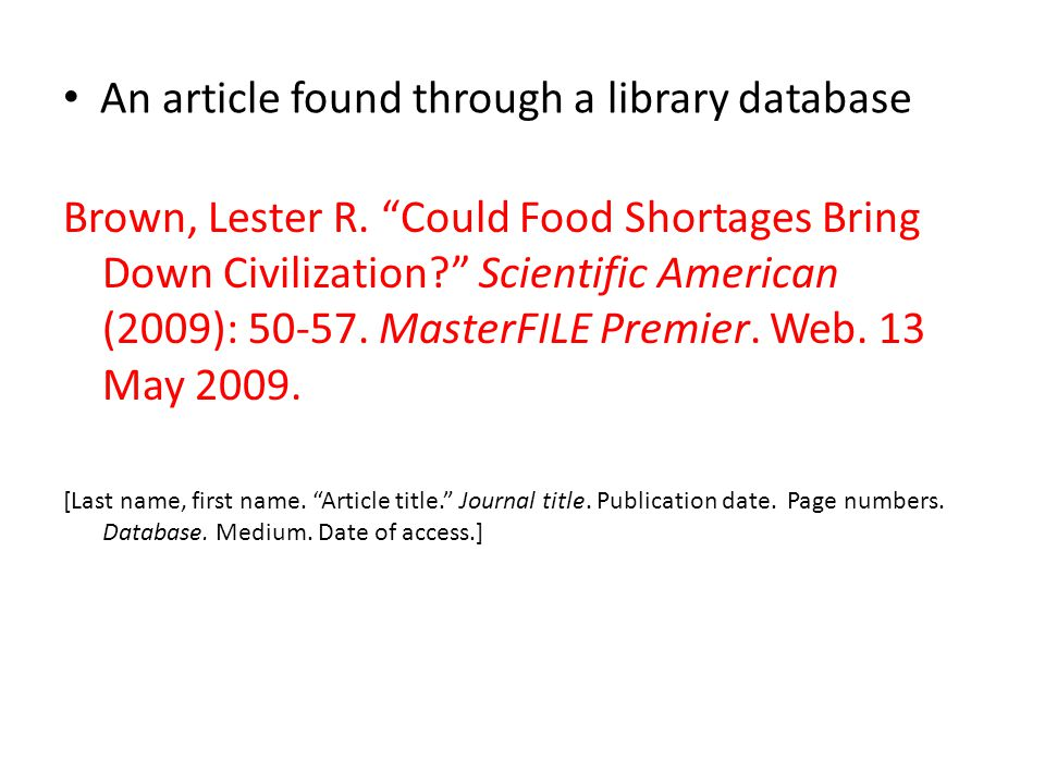 This is what a Works Cited for the previous sources would look like: Works Cited Brockenbrough, Martha.