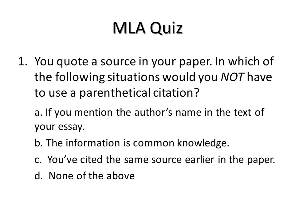 The answer: d: None of the above. (If it is quoted, it must be cited!)