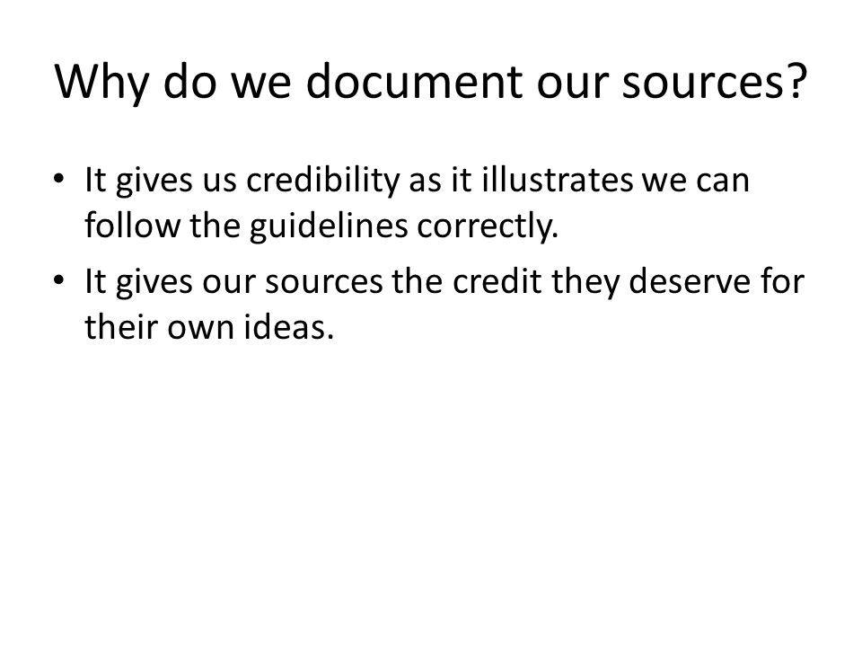 Why do we document our sources.
