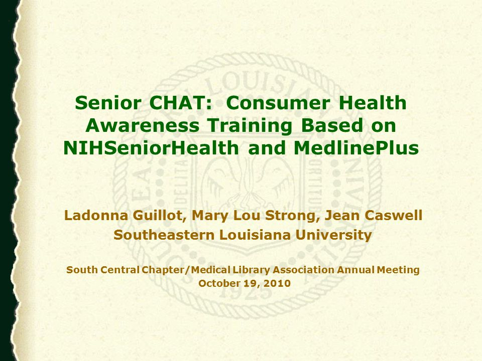 Senior CHAT: Consumer Health Awareness Training Project is funded by a 2010-2011 NN/LM SCR Express Consumer Health Outreach Award