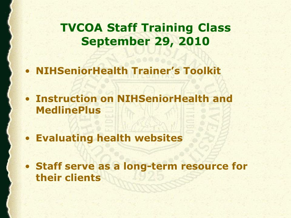 Senior CHAT Class Consumer health information training using NIHSeniorHealth Trainer's Toolkit 6 week session to be offered twice Class of 25 filled immediately Will administer pre-test, post-test, and 3 rd test to assess impact