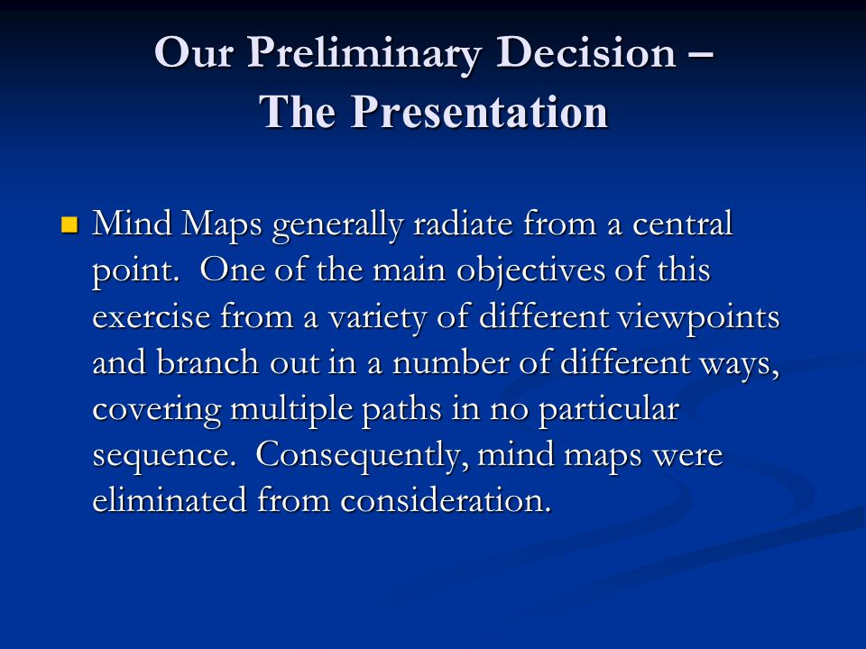 Our Preliminary Decision – The Presentation Concept Maps met our requirements.