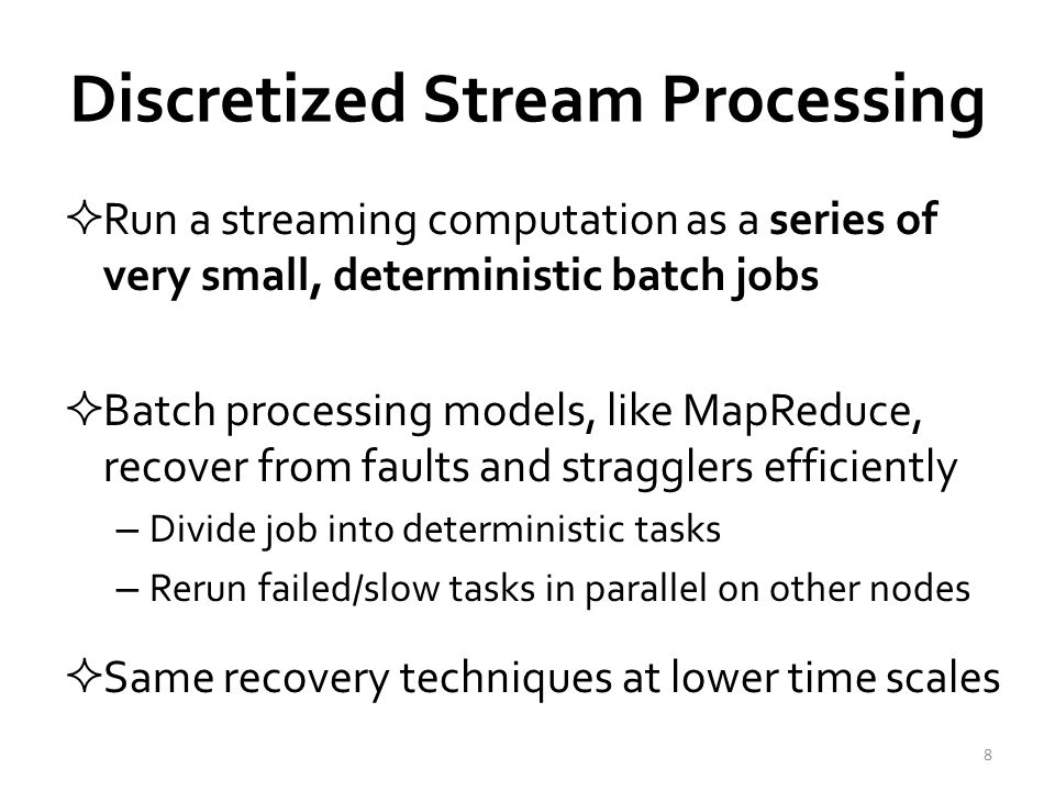 Spark Streaming  State between batches kept in memory as immutable, fault-tolerant dataset – Specifically as Spark's Resilient Distributed Dataset  Batch sizes can be reduced to as low as 1/2 second to achieve ~ 1 second latency  Potentially combine streaming and batch workloads to build a single unified stack 9