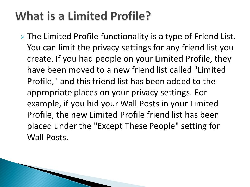  You are now able to customize which friends and Friend Lists are (or are not) allowed to view your content.