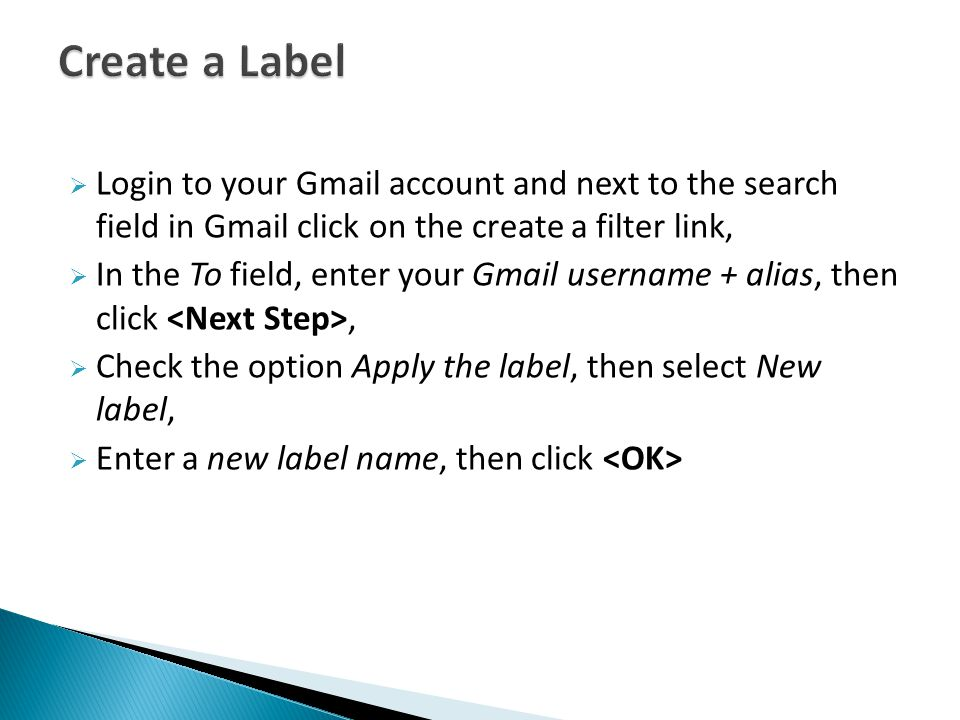  Click on  Your filter has now been created and any incoming mail to that address will also have that label applied to it, Done.