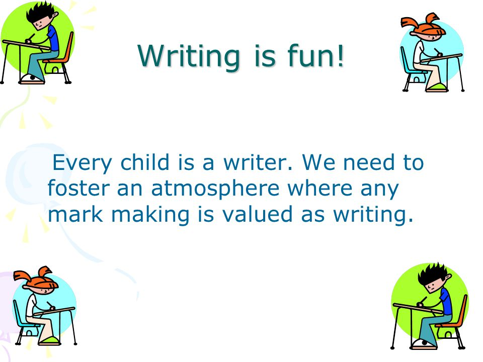 Role Play Writing Children will experiment with marks to represent written language Children are beginning to understand that writing is used to convey meaning or messages As their understanding about sound-symbol relationships has not yet developed their writing is not readable It is important to know what they have written by asking them to read their writing to you